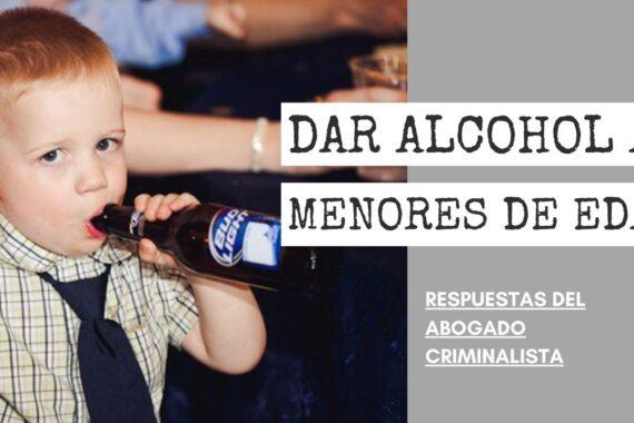 DAR ALCOHOL A MENORES